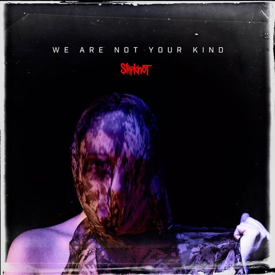 slipknot we are not your kind album cover art release date