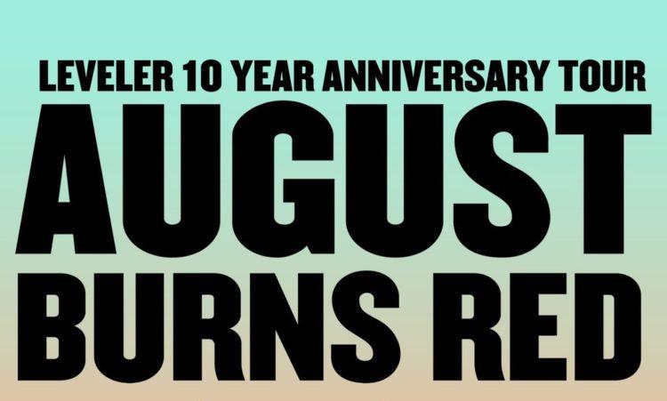 August Burns Red 10th Anniversary Leveler Tour